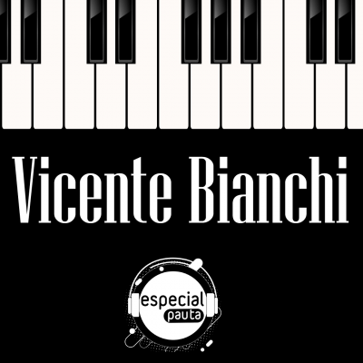 Grandes compositores chilenos: Vicente Bianchi
